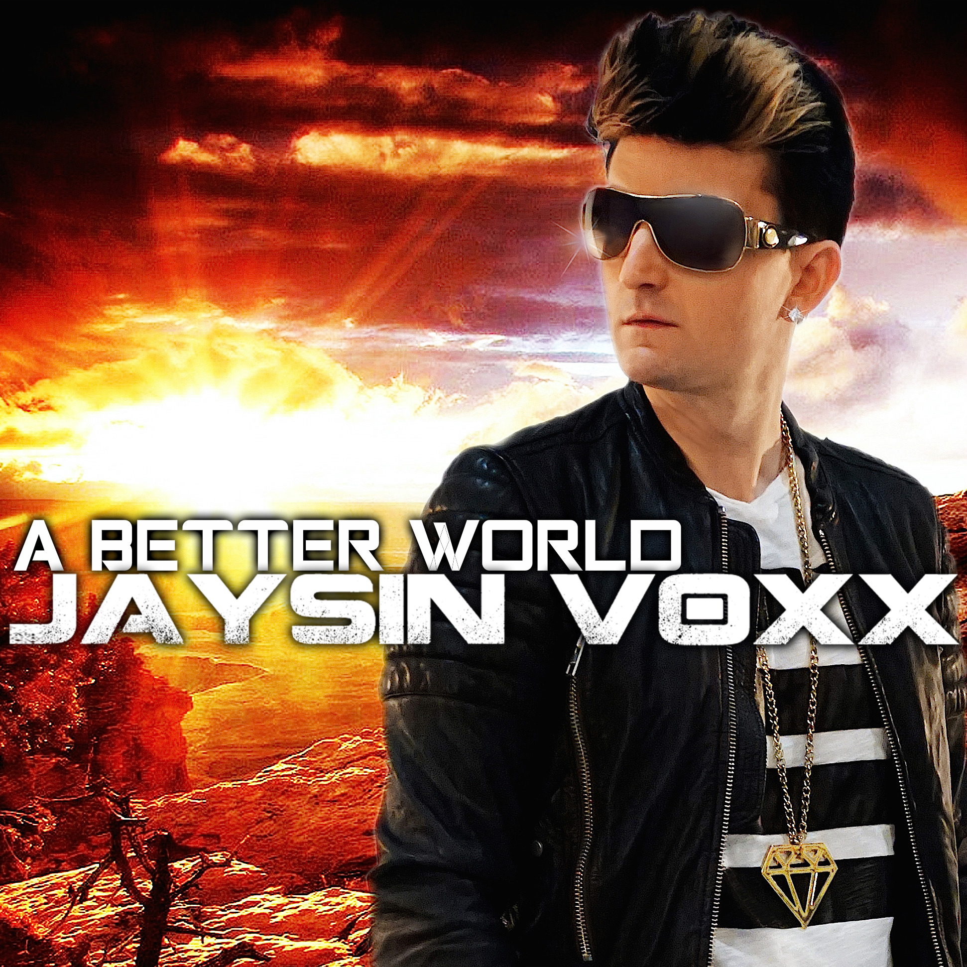 Jaysin Voxx_A Better World_Cover Art w LOGO_999FINAL01 3