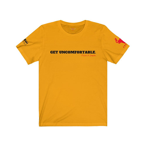 """GET UNCOMFORTABLE"" Short Sleeve Tee (S-3XL)"