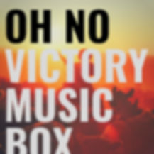OH NO by Victory Music Box - Song Profile