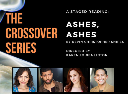 """The Crossover Series presents """"Ashes, Ashes"""" Staged Reading"""
