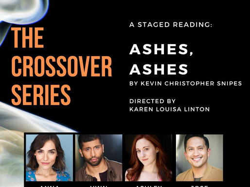 "The Crossover Series presents ""Ashes, Ashes"" Staged Reading"