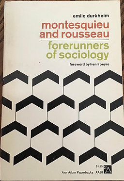 Montesquieu and Rousseau forerunners of Sociology