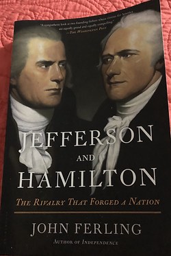 Jefferson and Hamilton The Rivalry that forged a nation