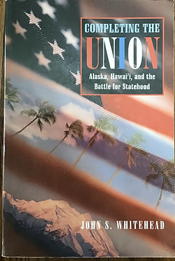 Completing the Union Alaska, Hawai'i and the battle for Statehood