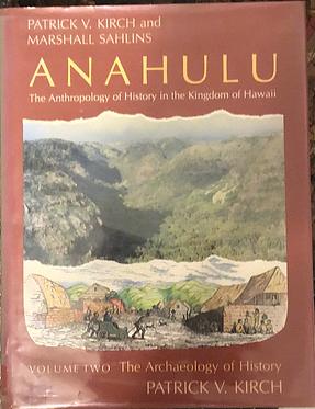 Anahulu The Anthropology of History in the Kingdom of Hawaii