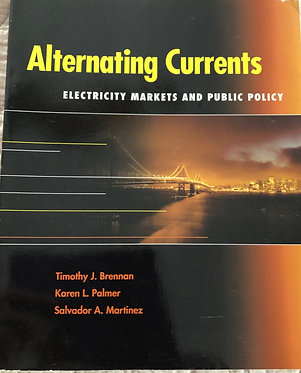 Alternating Currents Electricity Markets and Public Policy