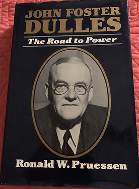 John Foster Dulles - The Road to Power