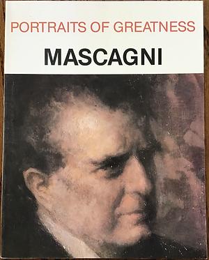 Portraits of Greatness Mascagni