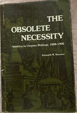 The Obsolete Necessity
