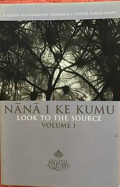 Nana I Ke Kumu Look to the Source Vol.1
