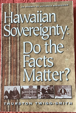 Hawaiian Sovereignty:  Do the Facts Matter?