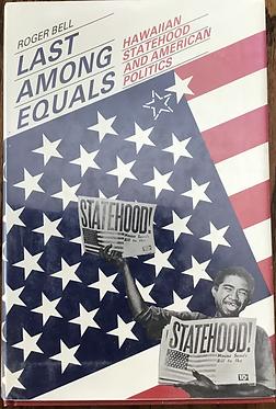 Last Among Equals Hawaiian Statehood and American Politics
