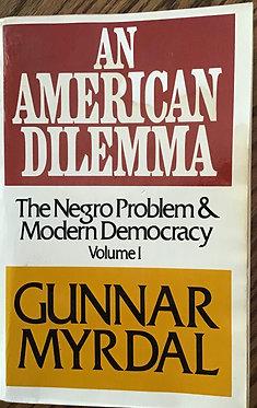 An American dilemma The Negro Problem & Modern Democracy