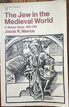 The Jew in the Medieval Wold A Source Book:  315-1791