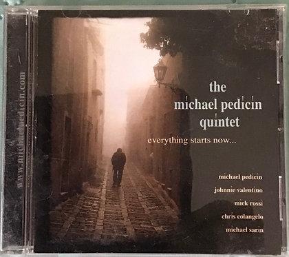 The Michael Pedicin Quintet - Everything starts now....
