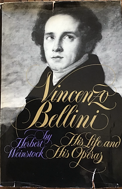 Vincenzo Bellini His life and his operas