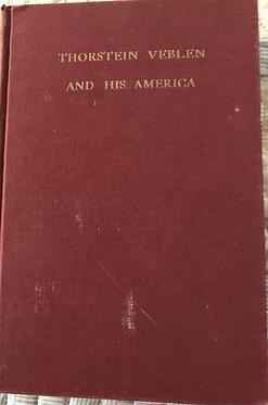 thorstein Veblen and His America
