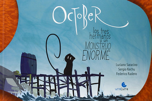 October y los tres hermanos y un monstruo enorme