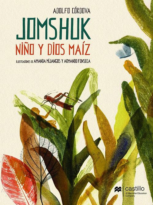 Jomshuk, niño y dios maíz