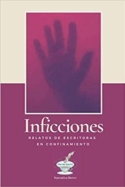 Inficciones, relatos de escritoras en confinamiento