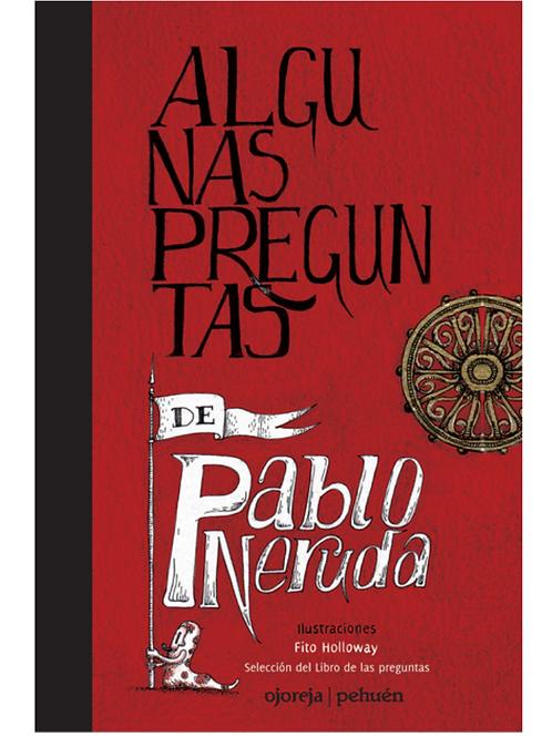 Algunas preguntas de Pablo Neruda.