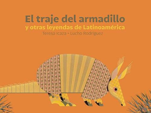 El traje del armadillo y  otras leyendas de latinoamerica