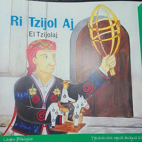 Maya Ri Tzijol Aj, el Tzijolaj