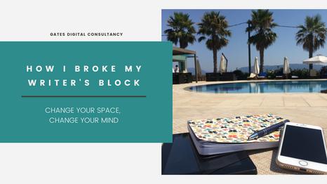 How I Broke My Writer's Block