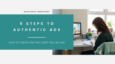 5 Steps to Authentic Ads