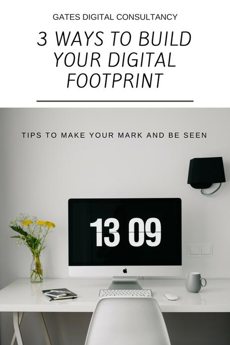 3 Ways To Build Your Digital Footprint