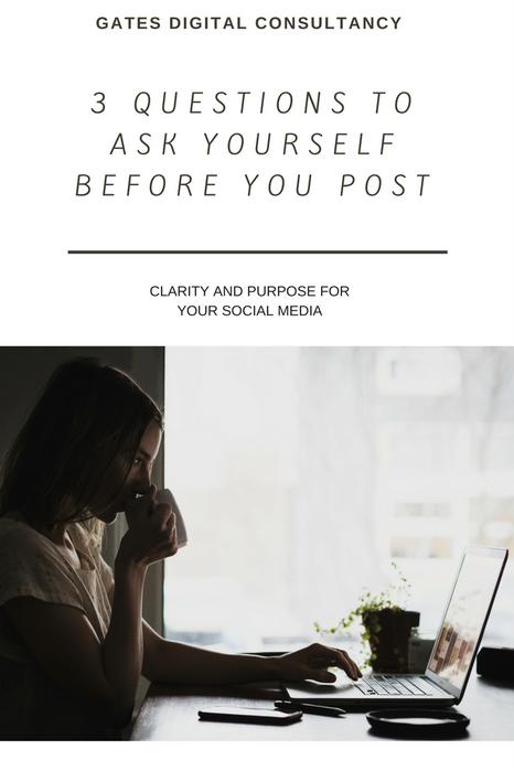 3 Questions To Ask Yourself Before You Post