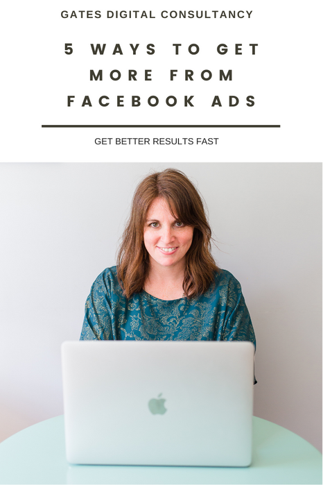 5 ways to get more from Facebook Ads