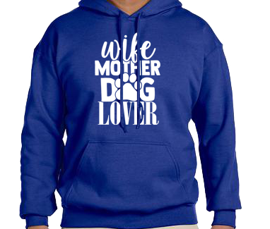 Unisex Hoodie- Wife Mother Dog Lover