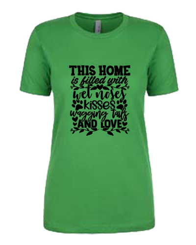 Ladies T-Shirt- Home Filled Wet Noses