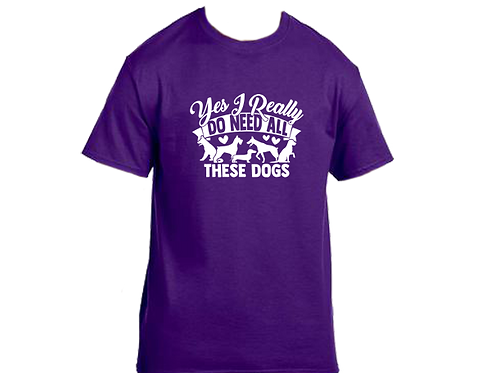 Unisex Gildan T-shirt- Need All These Dogs
