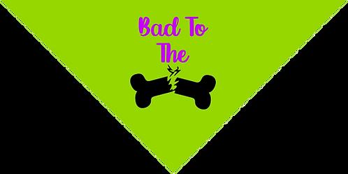 Bandana- Bad 2 Bone