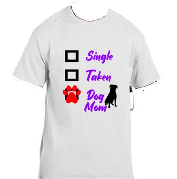 Unisex Gildan T-shirt- Single Taken Dog Mom