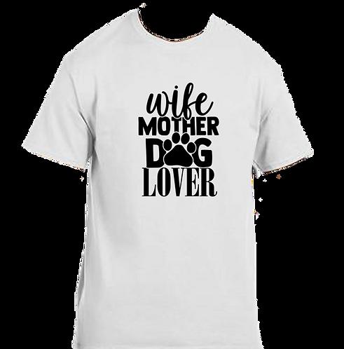 Unisex Gildan T-shirt- Wife Dog Mother