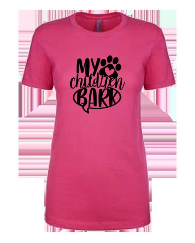 Ladies T-Shirt- My Children Bark
