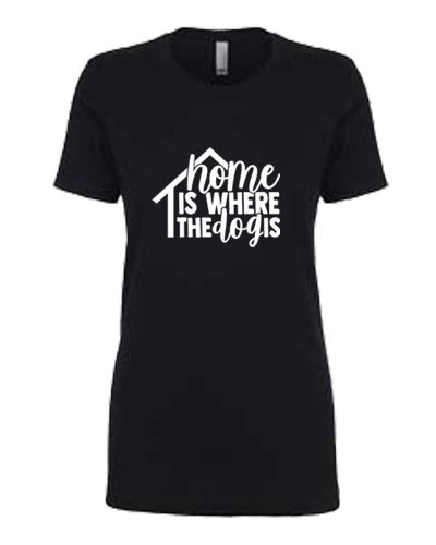 Ladies T-Shirt-Home Where Dog Is