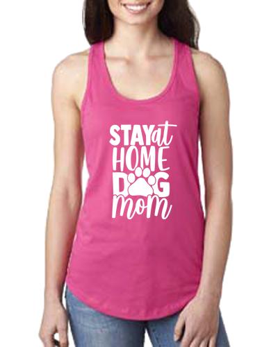 Ladies Tank- Stay Home Dog Mom
