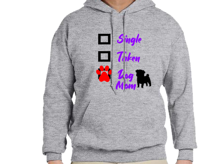 Unisex Hoodie- Single Taken Dog Mom