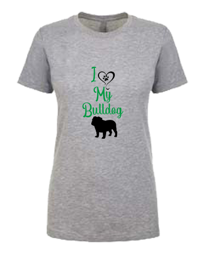 Ladies T-Shirt- Love My Bulldog (or other breed)