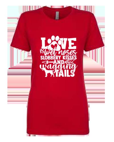 Ladies T-Shirt- Slobbery Kisses