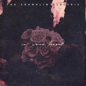 TheFranklinElectric_InYourHeartF_3600px.