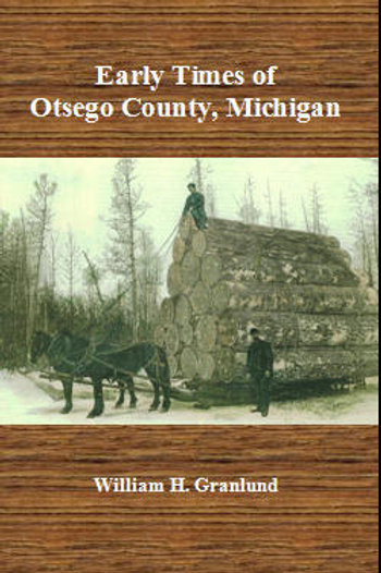 Early Times of Otsego County, Michigan