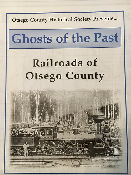Ghosts of the Past - Railroads of Otsego County