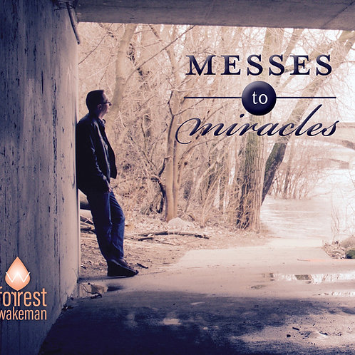 Messes to Miracles (physical CD)