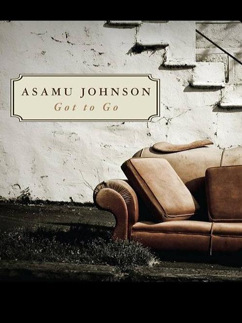 Asamu johnson Got To Go