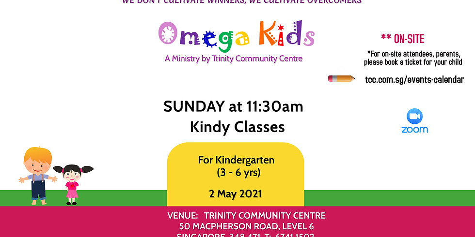 Omega Kids (Kindy level) on-site 2 May 2021@11:30am